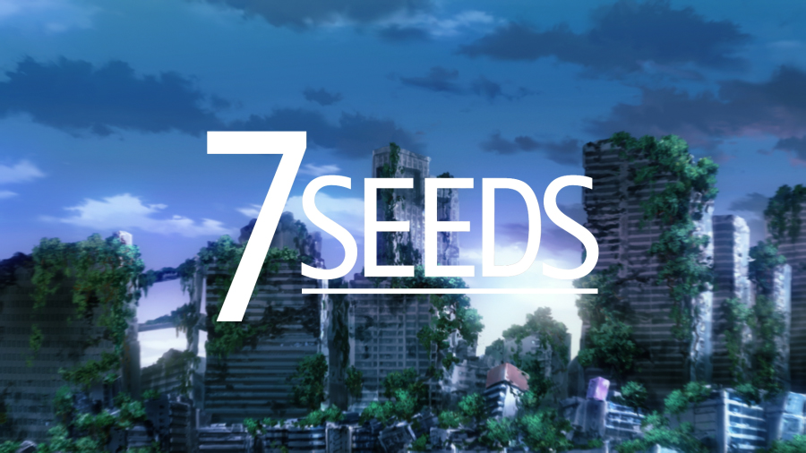 『7SEEDS』Opening